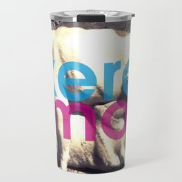 Exercise more. A PSA for stressed creatives. Travel Mug