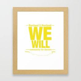 We Will. Framed Art Print