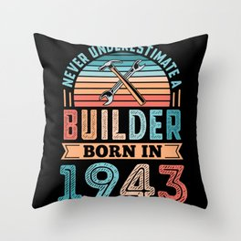 Builder born in 1943 80th Birthday Gift Building Throw Pillow