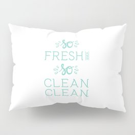 So Fresh and So Clean Clean Aqua Rap Gangsta Rap fun Funny Saying Lettering Pillow Sham