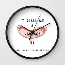 It shall me a sausage be - Weird stuff the Dutch say Wall Clock