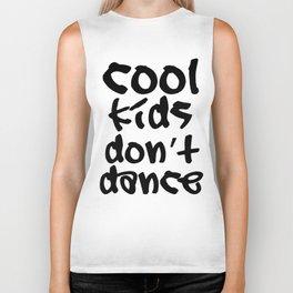 Cool kids don't dance Biker Tank