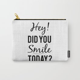 Smile Today Carry-All Pouch