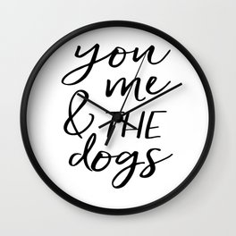 Black And White,Gift For Her,Dog Tag,Dogs Lover,Friends Gift,Quotes,Dog Lovers Gift Wall Clock