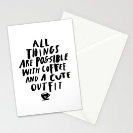 All Things Are Possible With Coffee and a Cute Outfit black-white typography home wall office decor Stationery Cards