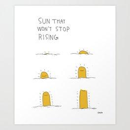 Sun That Won't Stop Rising Art Print