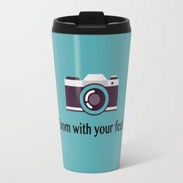 Zoom with your feet Travel Mug
