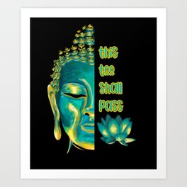 This Too Shall Pass Buddha Inspirational Art Print