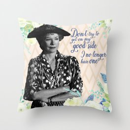 Ouiser Steel Magnolias No Good Side Sassy Quote Throw Pillow