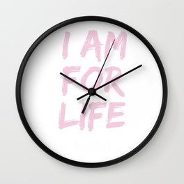 Womens Pro Life Gift Print Anti Abortion I Am For Life Tee Wall Clock