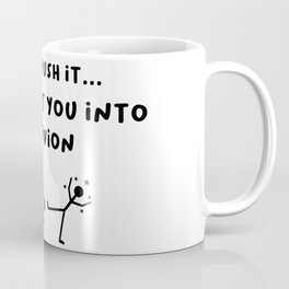 Don't push it...I can fart you into oblivion Coffee Mug