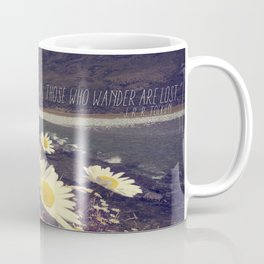 """""""Not all those who wander are lost."""" Coffee Mug"""