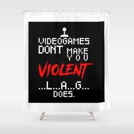 Video Games Don't Make US Violent Lag Does Shower Curtain