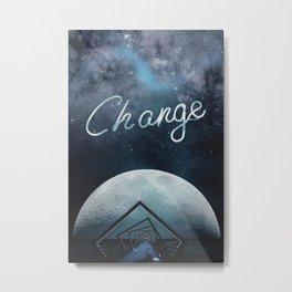 change Metal Print
