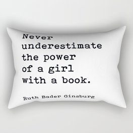 RBG, Never Underestimate The Power Of A Girl With A Book, Rectangular Pillow