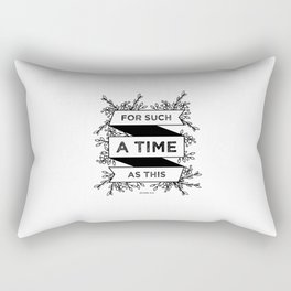 For such a time as this - Esther 4:14 Rectangular Pillow