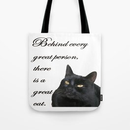 Behind Every Great Person There Is A Great Cat Tote Bag