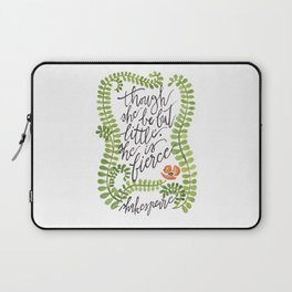 Though She Be But Little... Laptop Sleeve