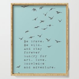 Be brave. Be wild - Van Vuren Collection Serving Tray