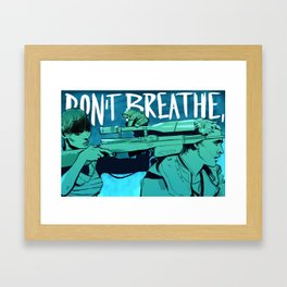 Don't Breathe Framed Art Print