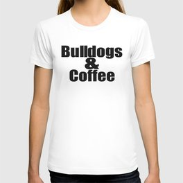 Bulldogs & Coffee T-shirt