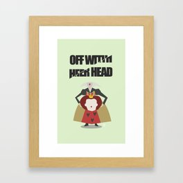 Off with Her Head Framed Art Print