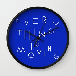 Everything is moving Wall Clock