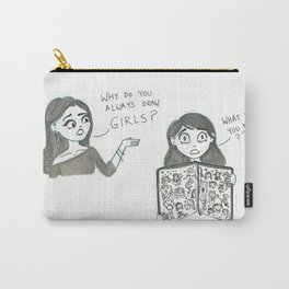 Why do you only draw girls? Carry-All Pouch