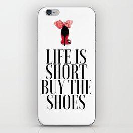 Life is Short Buy the Shoes Shoe Lover Fashion Wall Art Printable Art Women Gift Fashion Decor iPhone Skin