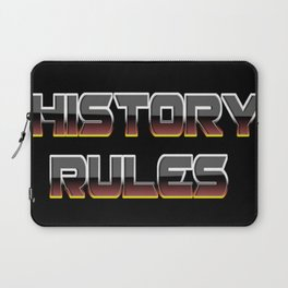 History Rules Laptop Sleeve
