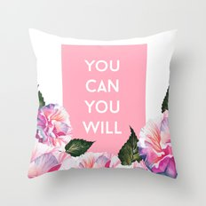 You Can & You Will Throw Pillow
