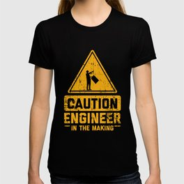 CAUTION Engineer In The Making T-shirt