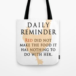 Red didn't make the food-OITNB Tote Bag