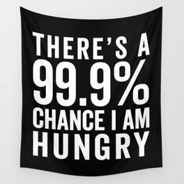 I Am Hungry Funny Quote Wall Tapestry