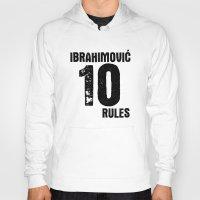 zlatan Hoodies featuring Ibrahimovic 10 Rules by Lara Murasaki