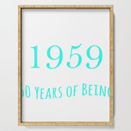"""A Nice Gift For 1959 Babies For Their 60th Birthday """"Vintage 1959 60 Years Of Being Awesome"""" T-shirt Serving Tray"""