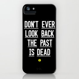 The Past Is Dead iPhone Case