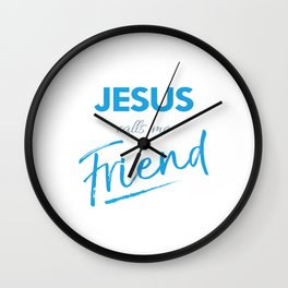 Jesus calls me friend,Christian,Bible Quote Wall Clock