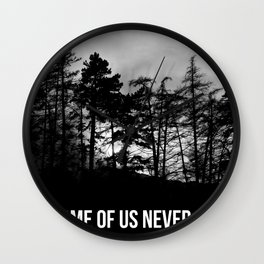 Some Of Us Never Die Wall Clock