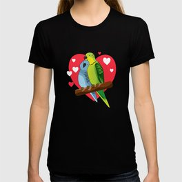 Budgie, Budgie budgie owner, Valentines day, Love T-shirt