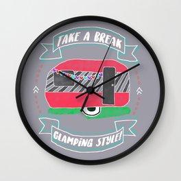 Take A Break Glamping Style! Wall Clock