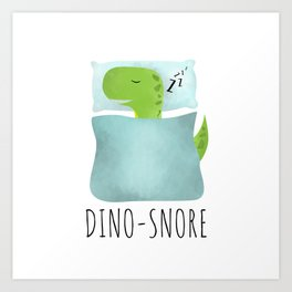 Dino-Snore Art Print