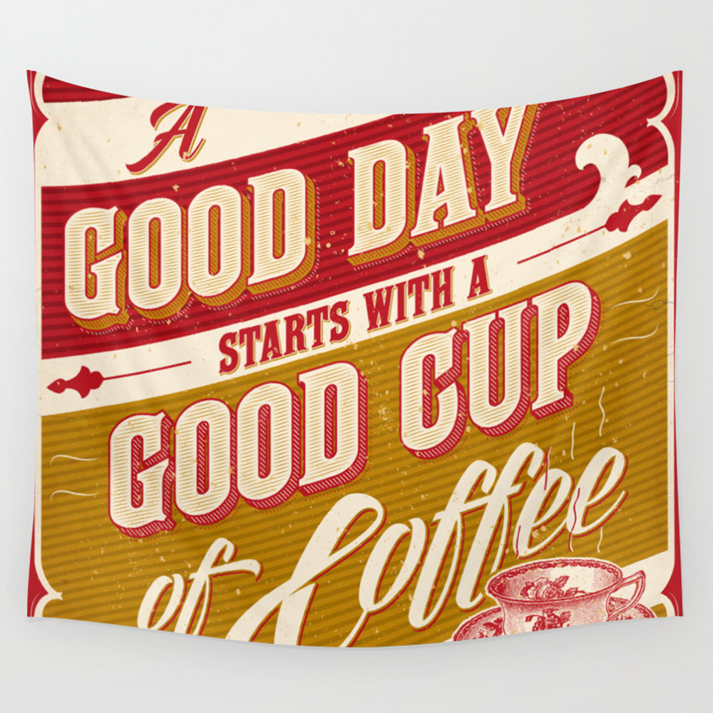 A Good Day Starts With A Good Cup Of Coffee Wall Tapestry by Roberlan TPS2483429