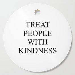 Treat People With Kindness Cutting Board
