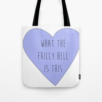 carmilla Tote Bags featuring what the frilly hell is this by mircalla