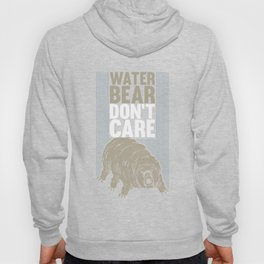 Water Bear Don't Care - Funny Biology Gift Hoody