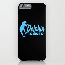 Design Dolphin Trainer iPhone Case