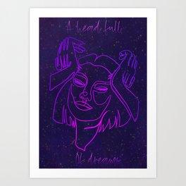 A head full of dreams. Art Print