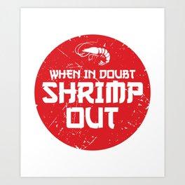 When In Doubt Shrimp Out Funny Jiu Jitsu MMA Gift design Art Print