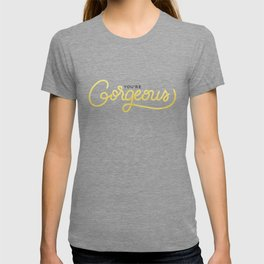 You're Gorgeous (White Edition) T-shirt